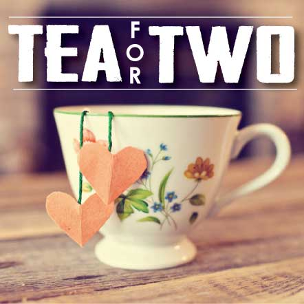 Tea For Two